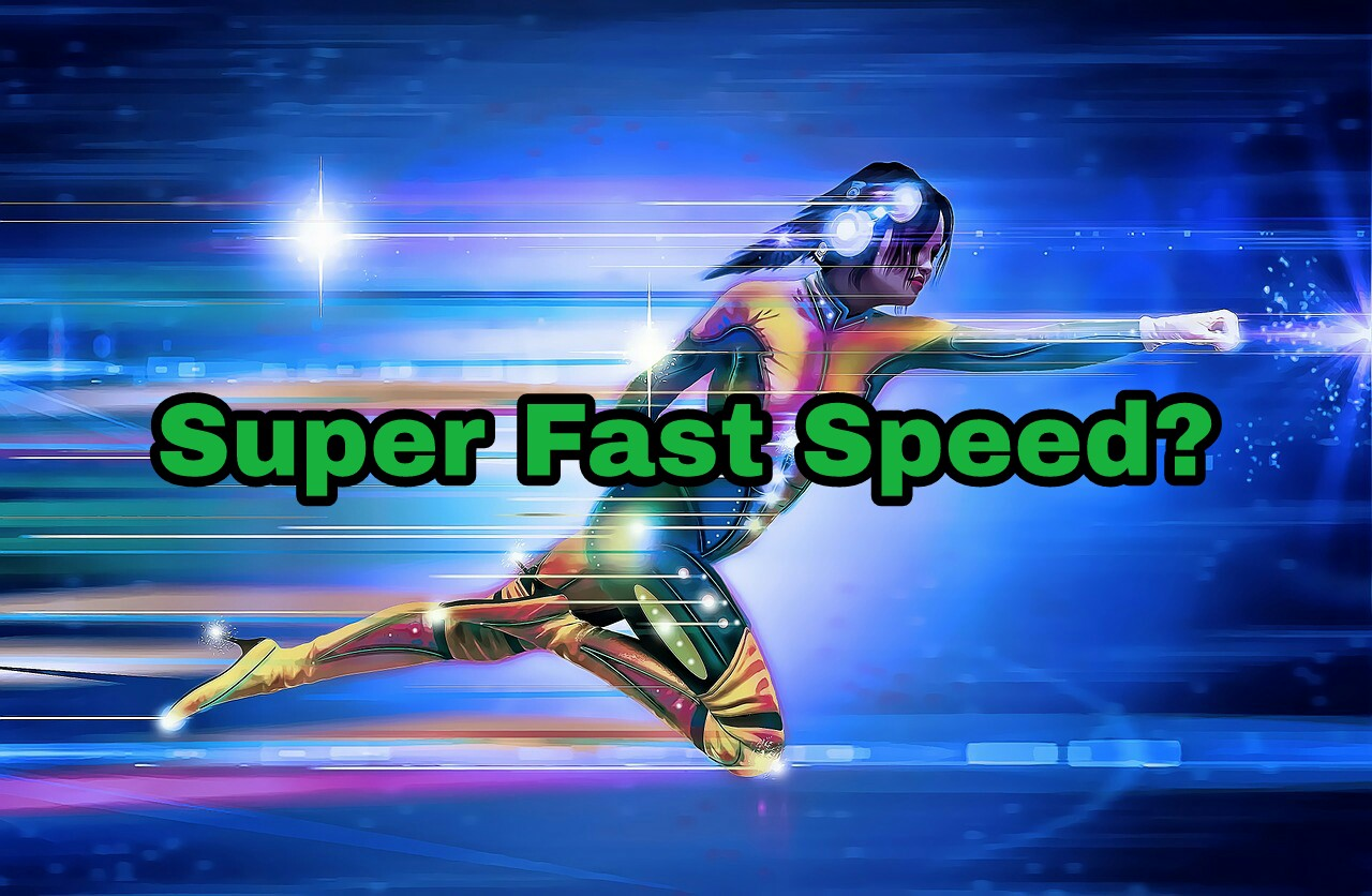 Super Fast Speed